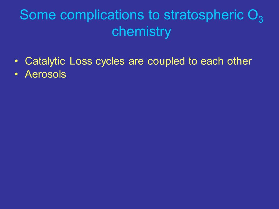 Some complications to stratospheric O3 chemistry