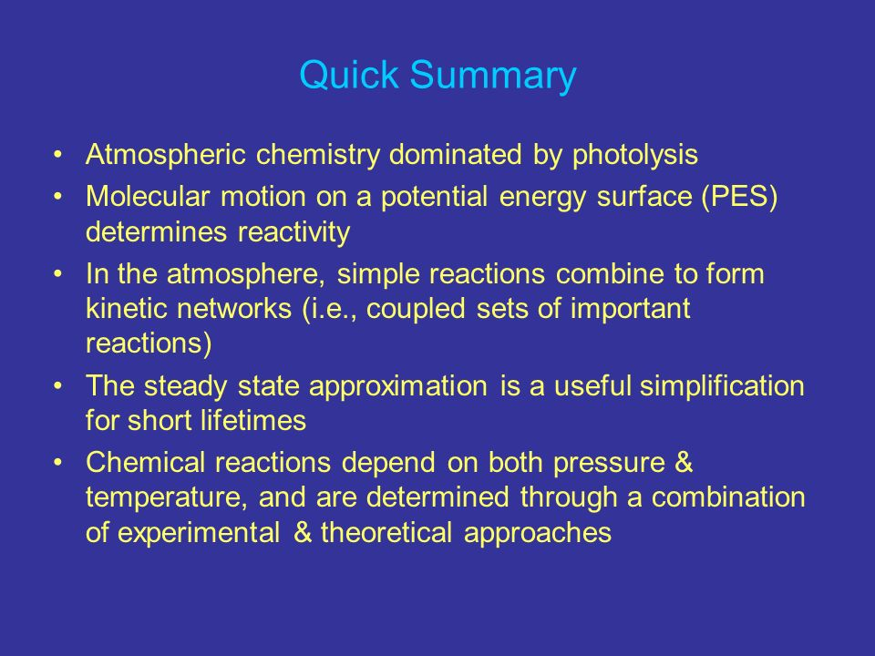 Quick Summary Atmospheric chemistry dominated by photolysis