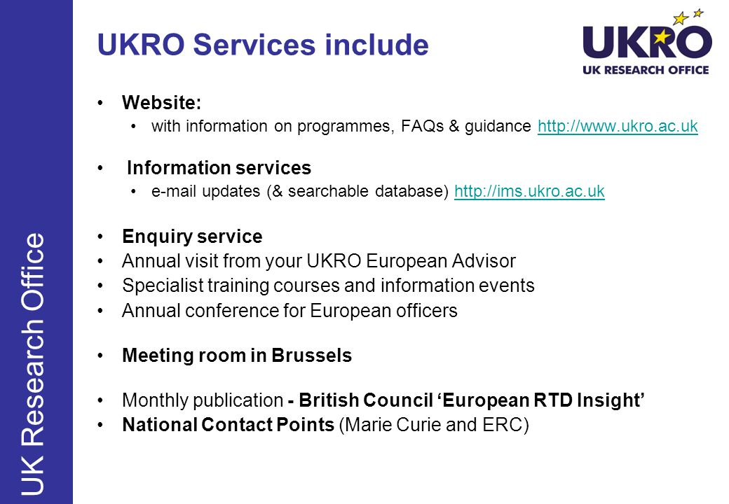 UKRO Services include UK Research Office Website: Information services