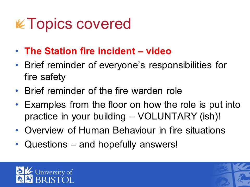 Topics covered The Station fire incident – video