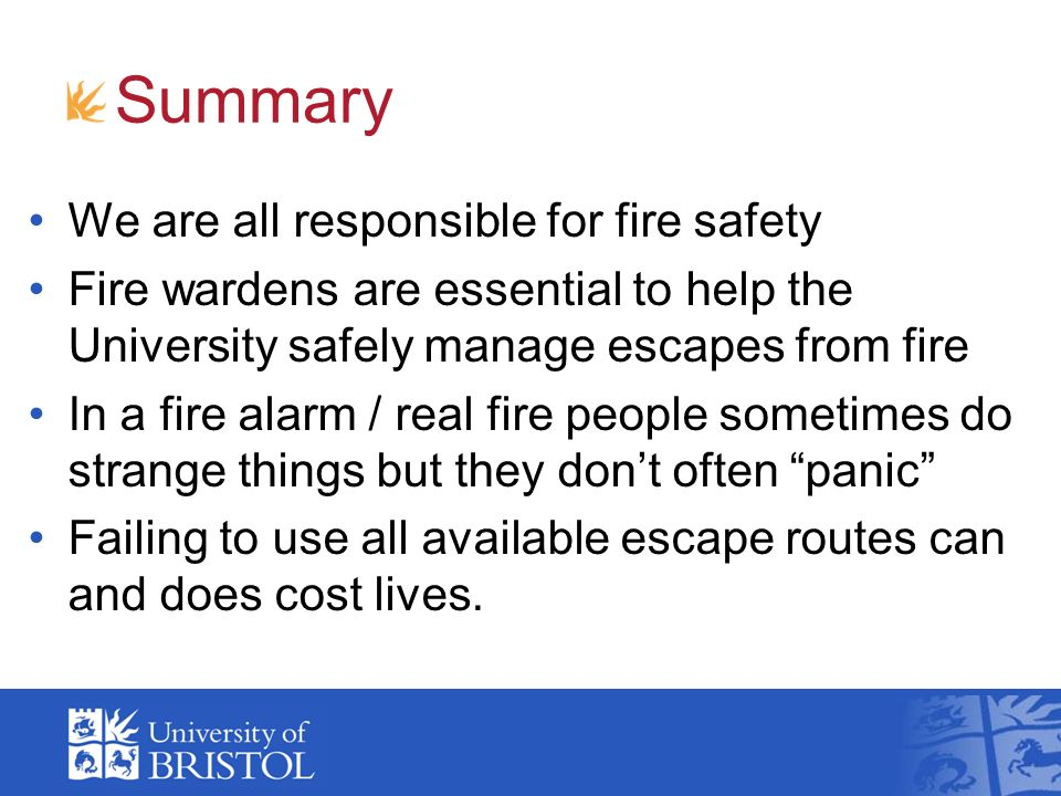 Summary We are all responsible for fire safety