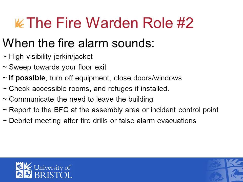 The Fire Warden Role #2 When the fire alarm sounds: