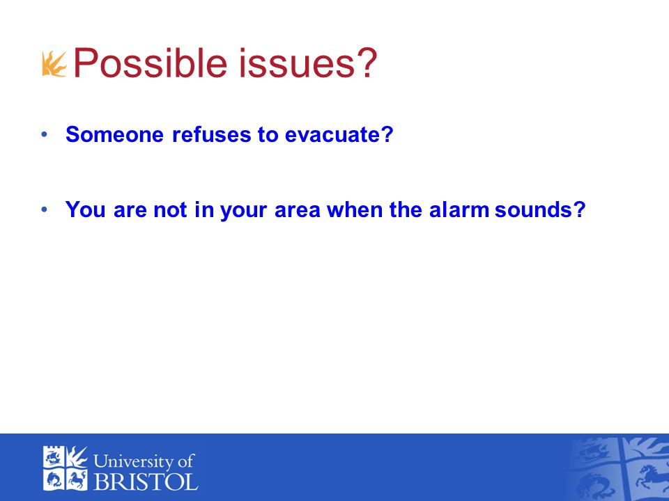 Possible issues Someone refuses to evacuate
