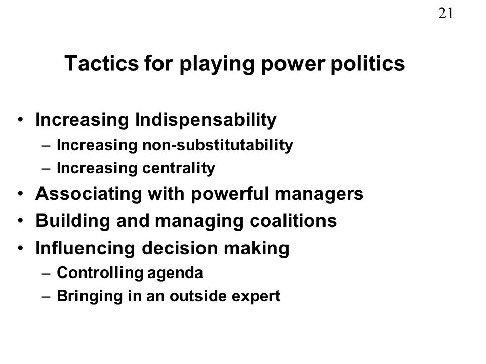 Tactics for playing power politics