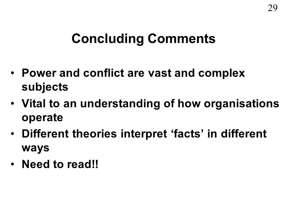 Concluding Comments Power and conflict are vast and complex subjects