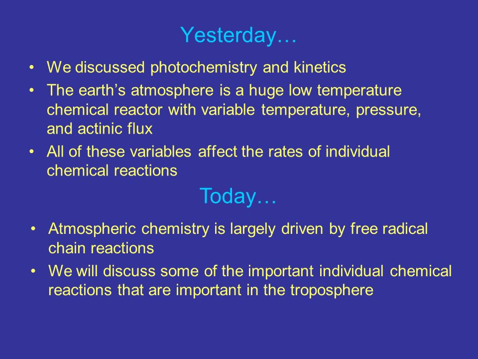 Yesterday… Today… We discussed photochemistry and kinetics