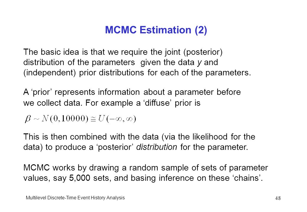 MCMC Estimation (2) The basic idea is that we require the joint (posterior) distribution of the parameters given the data y and.