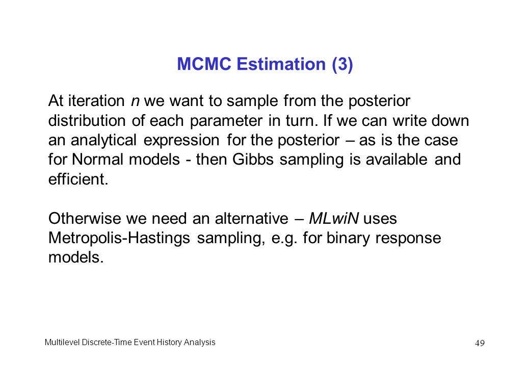 MCMC Estimation (3) At iteration n we want to sample from the posterior. distribution of each parameter in turn. If we can write down.