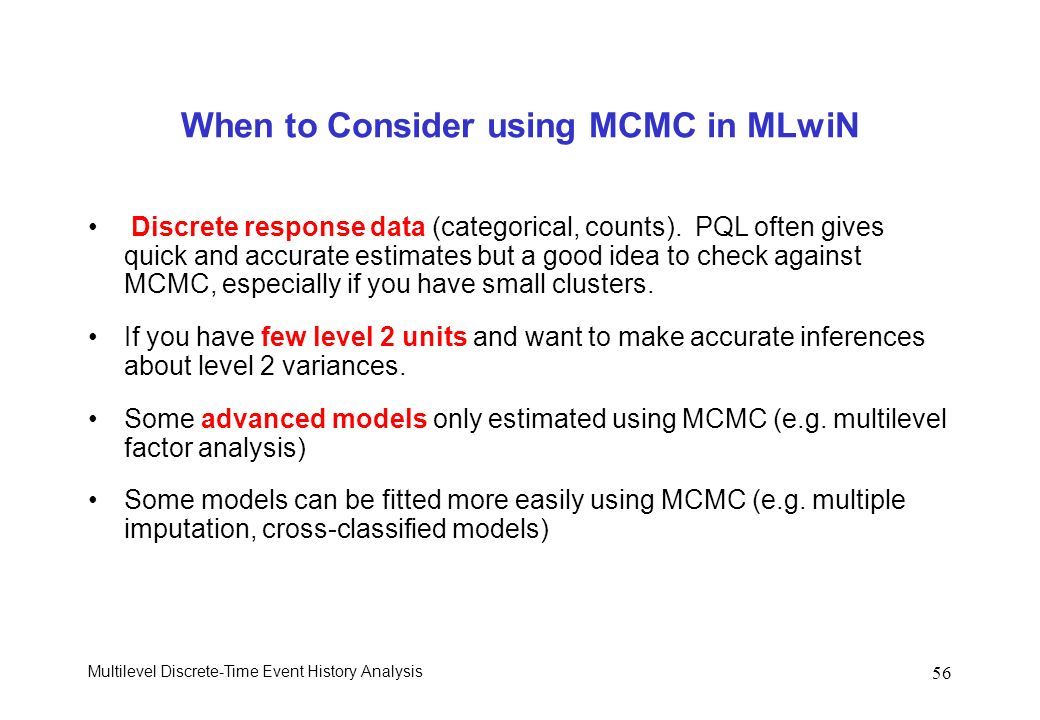 When to Consider using MCMC in MLwiN