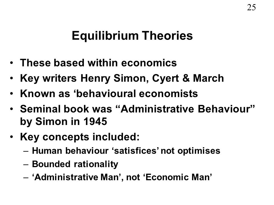 Equilibrium Theories These based within economics