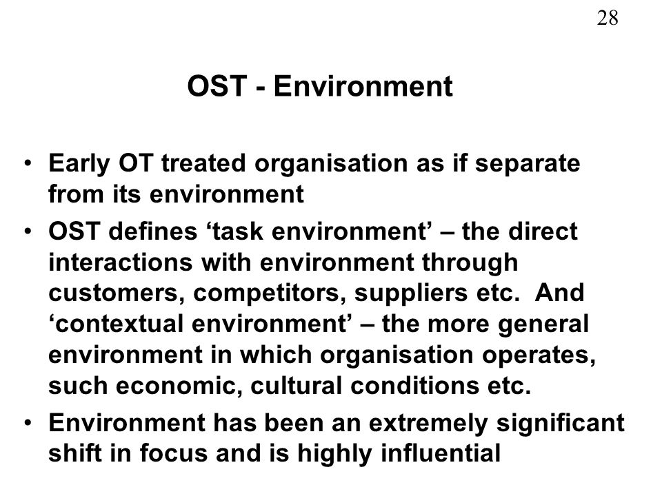 OST - EnvironmentEarly OT treated organisation as if separate from its environment.
