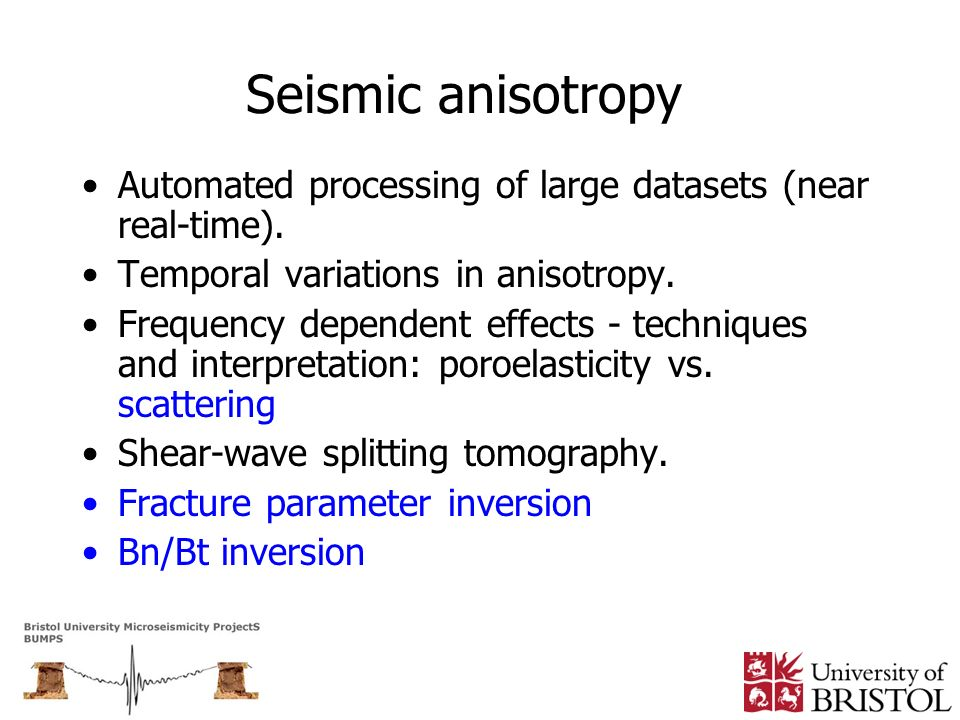 Seismic anisotropy Automated processing of large datasets (near real-time). Temporal variations in anisotropy.