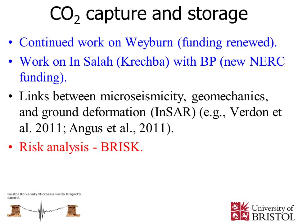 CO2 capture and storage Continued work on Weyburn (funding renewed).