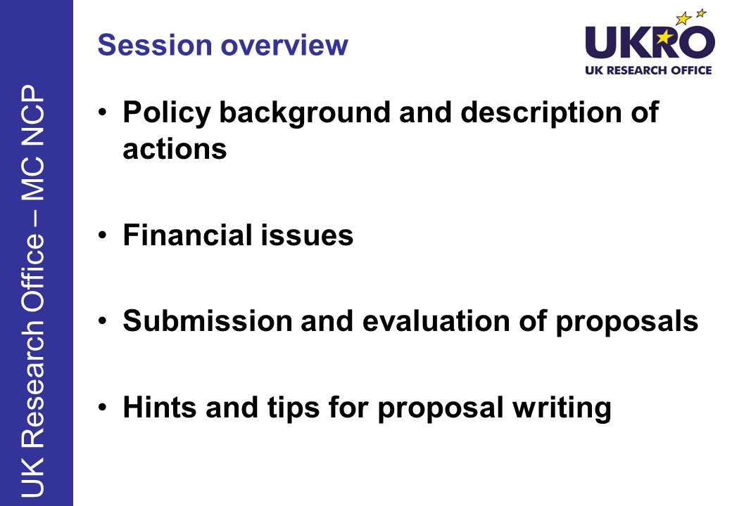 Session overview Policy background and description of actions. Financial issues. Submission and evaluation of proposals.