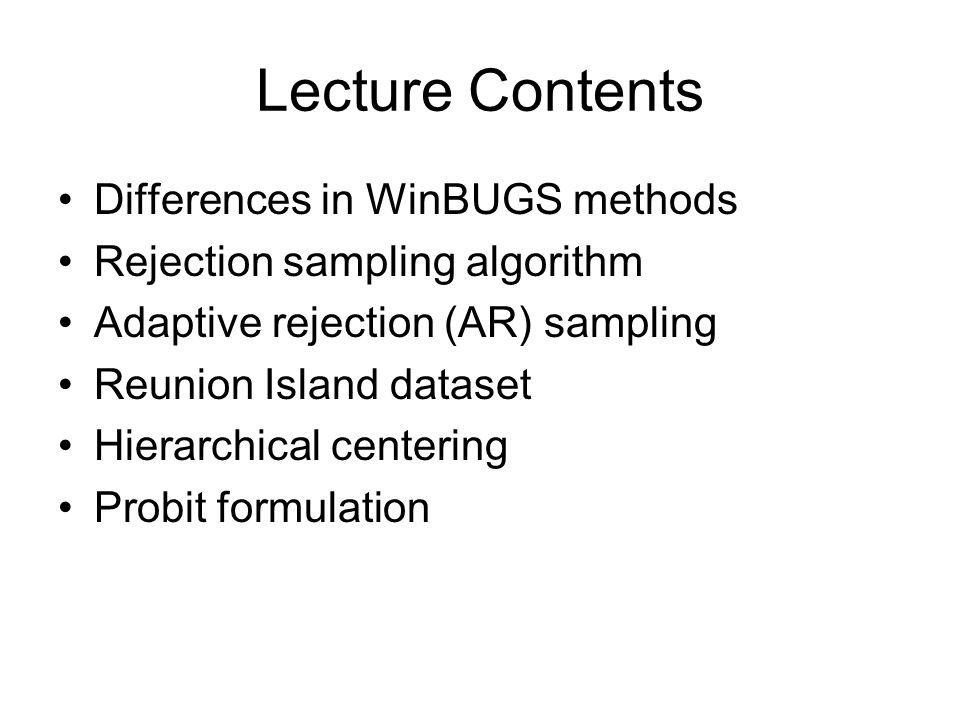 Lecture Contents Differences in WinBUGS methods