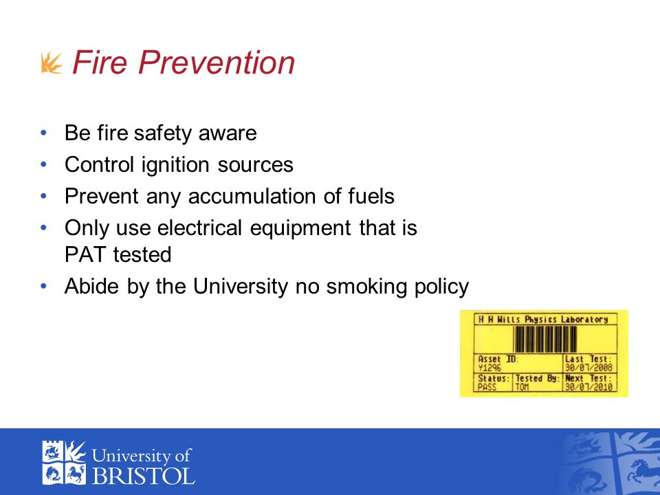 Fire Prevention Be fire safety aware Control ignition sources