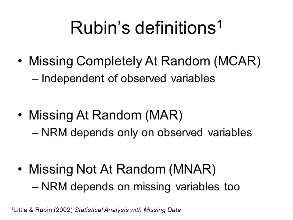 Rubin's definitions1 Missing Completely At Random (MCAR)