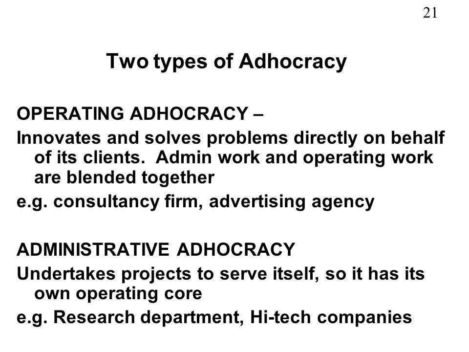 Two types of Adhocracy OPERATING ADHOCRACY –