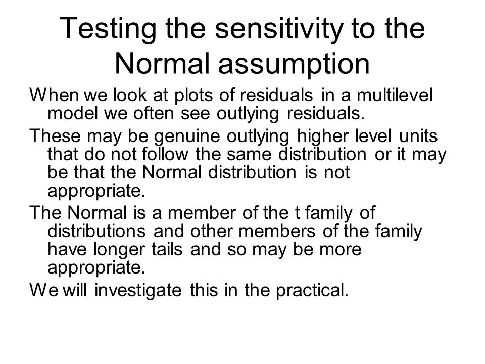 Testing the sensitivity to the Normal assumption