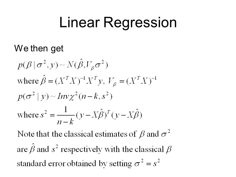 Linear Regression We then get