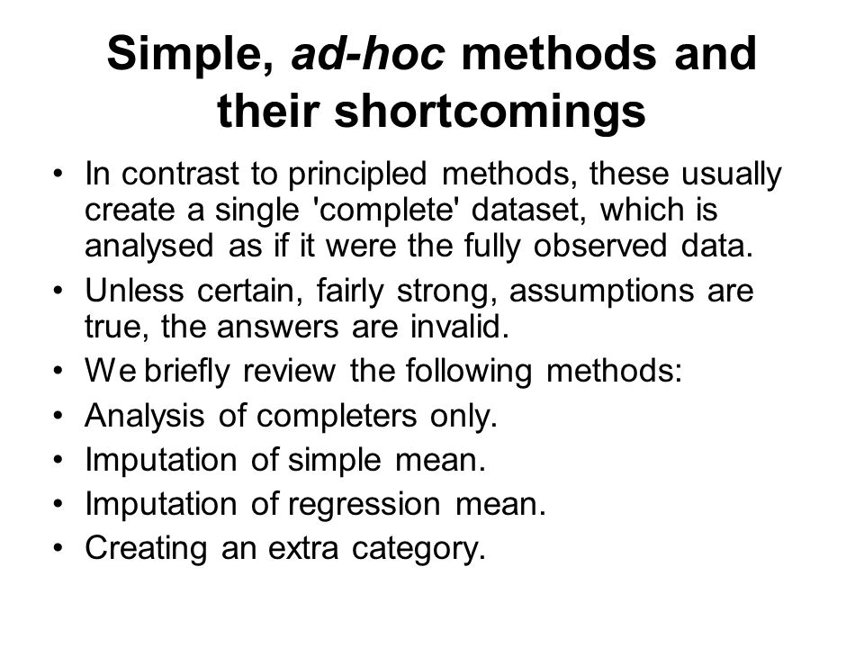 Simple, ad-hoc methods and their shortcomings