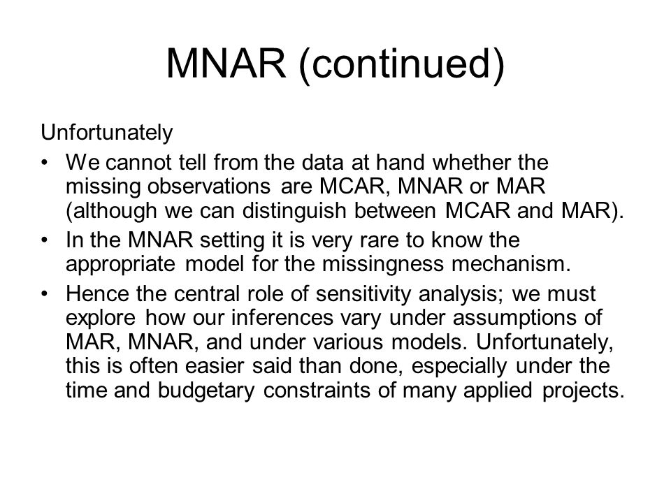 MNAR (continued) Unfortunately