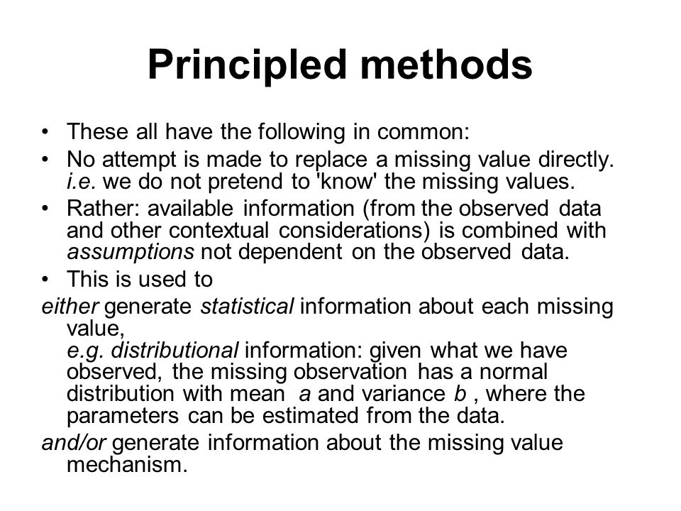 Principled methods These all have the following in common: