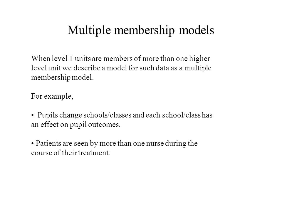 Multiple membership models