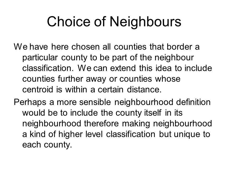 Choice of Neighbours