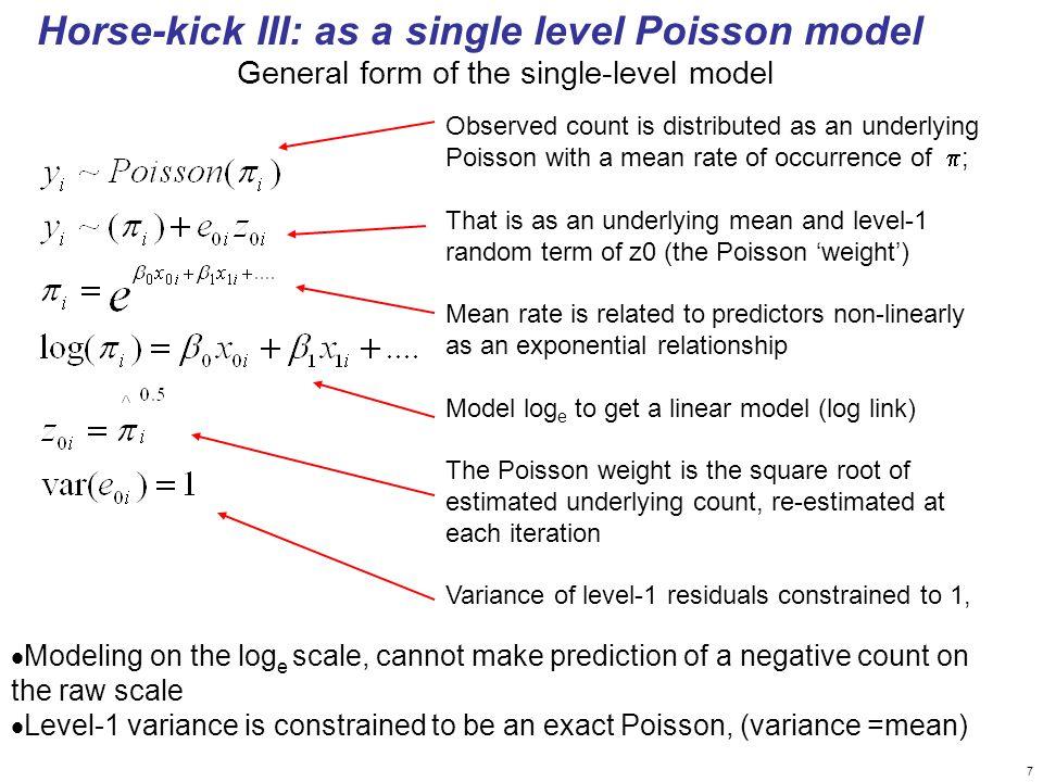 Horse-kick III: as a single level Poisson model