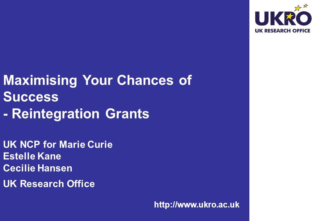Maximising Your Chances of Success - Reintegration Grants UK NCP for Marie Curie Estelle Kane Cecilie Hansen UK Research Office