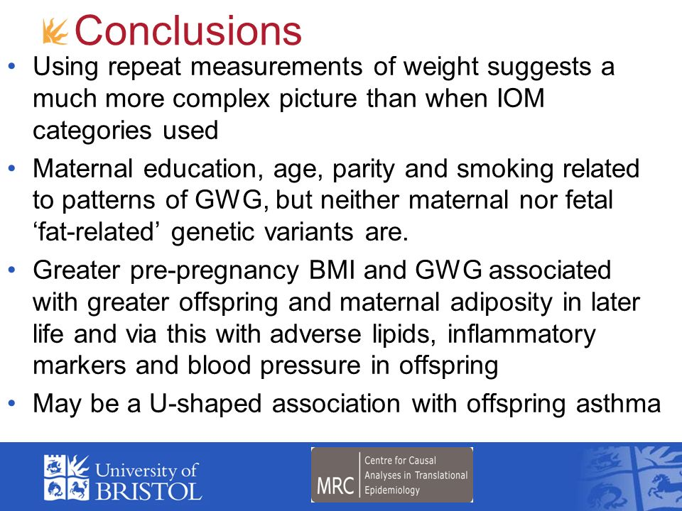 Conclusions Using repeat measurements of weight suggests a much more complex picture than when IOM categories used.