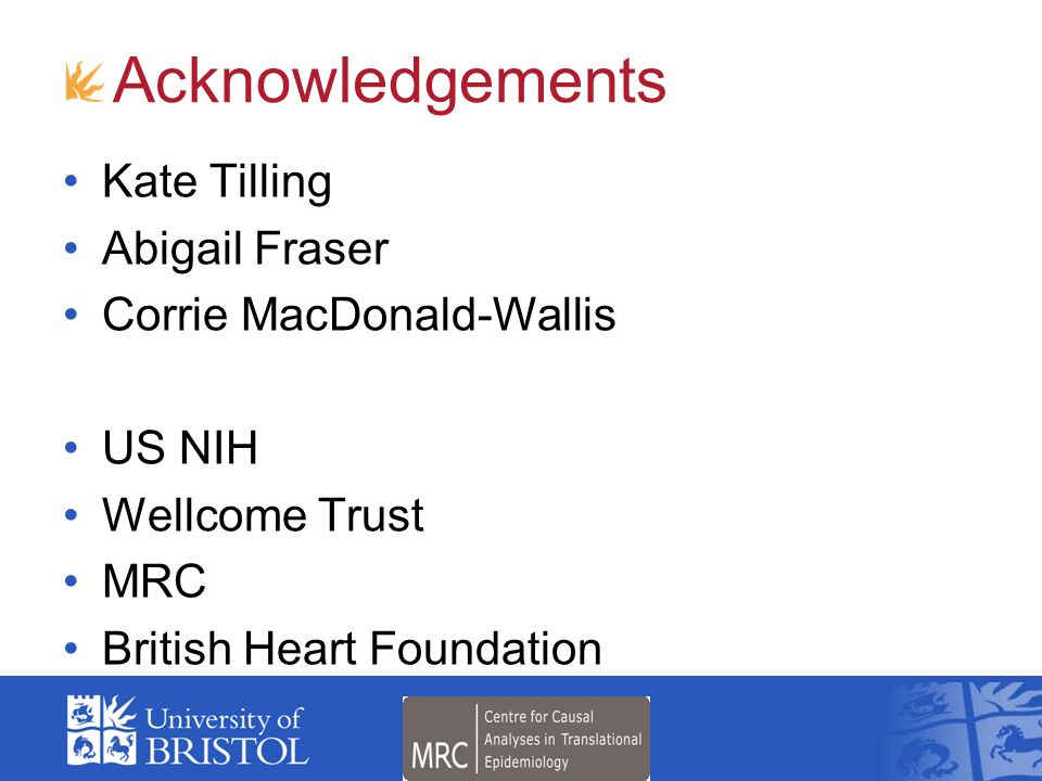 Acknowledgements Kate Tilling Abigail Fraser Corrie MacDonald-Wallis