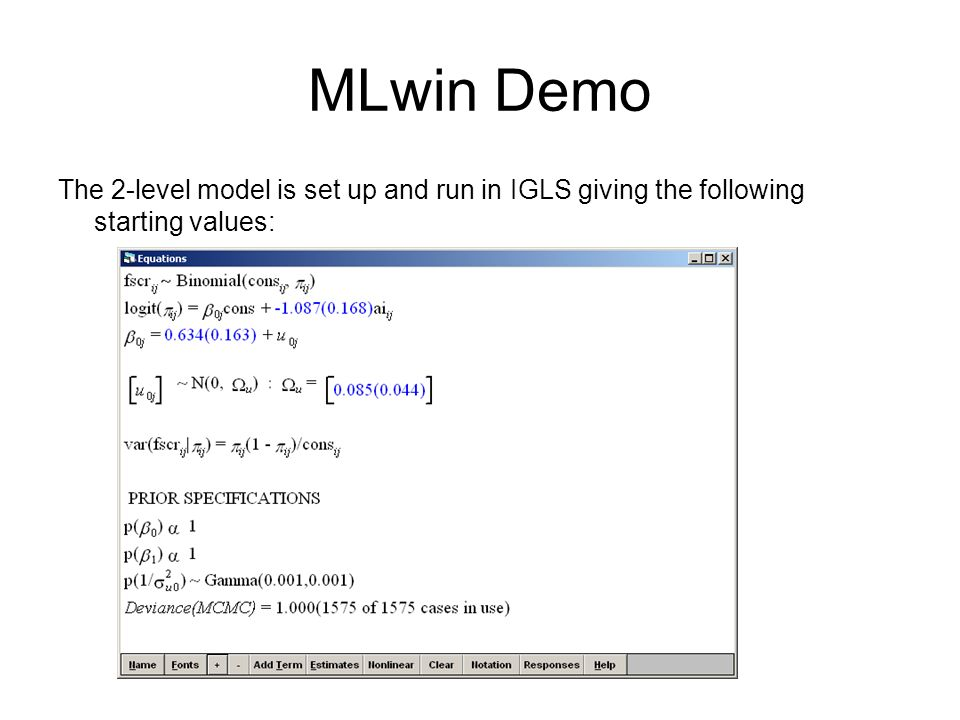 MLwin Demo The 2-level model is set up and run in IGLS giving the following starting values:
