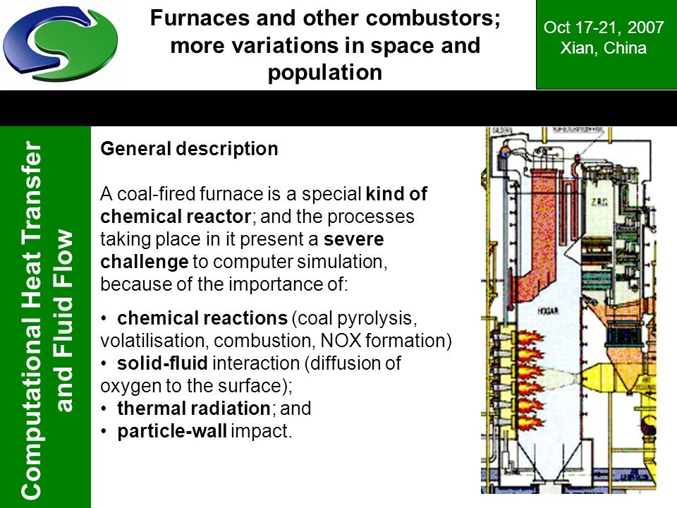 Furnaces and other combustors; more variations in space and population