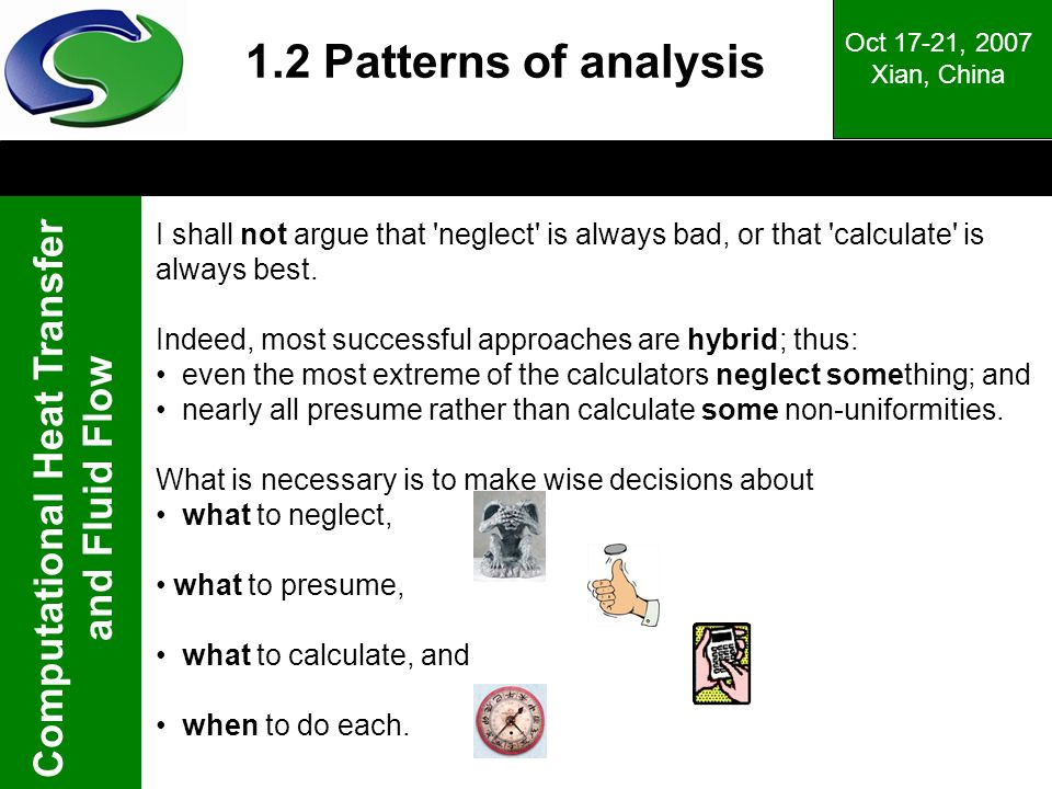 1.2 Patterns of analysis Oct 17-21, 2007. Xian, China. I shall not argue that neglect is always bad, or that calculate is always best.