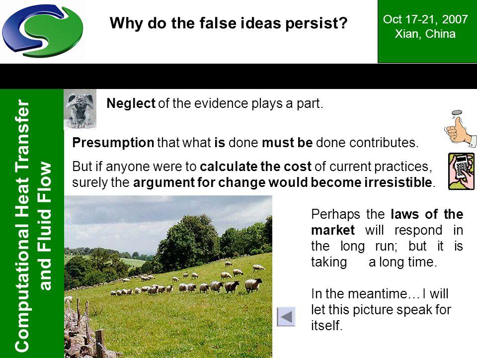 Why do the false ideas persist