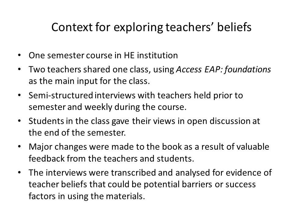 Context for exploring teachers' beliefs