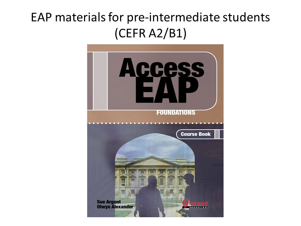 EAP materials for pre-intermediate students (CEFR A2/B1)