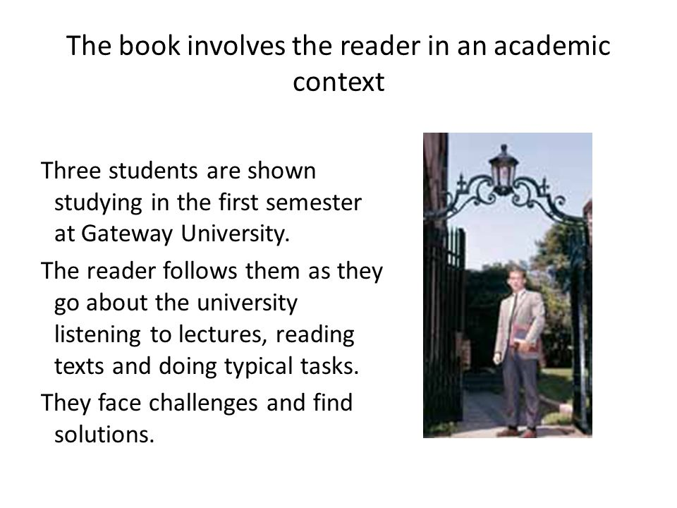 The book involves the reader in an academic context