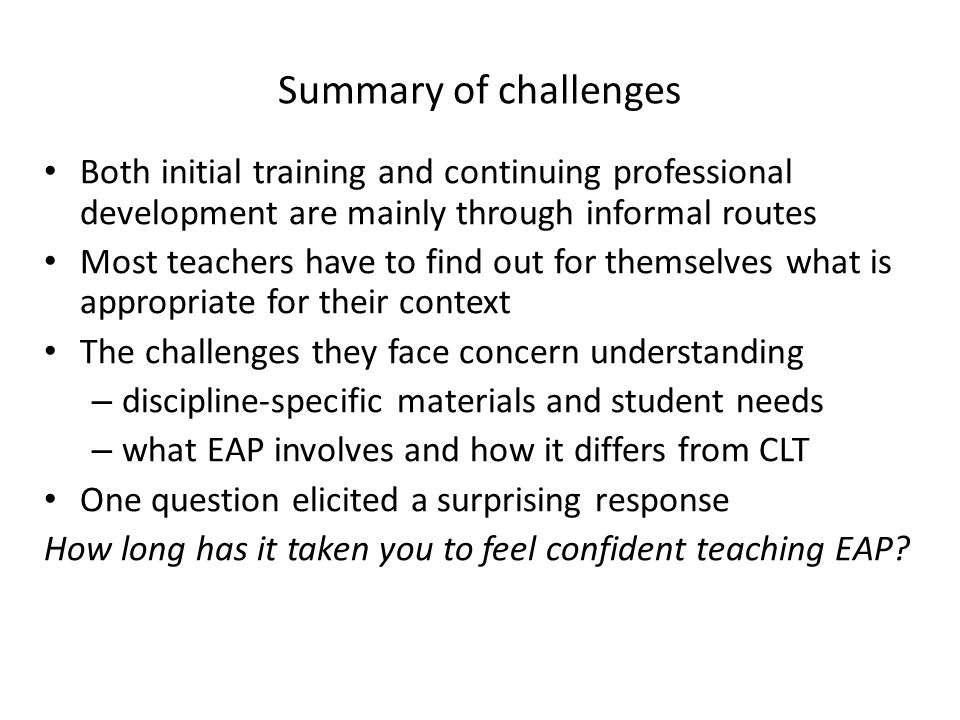 Summary of challenges Both initial training and continuing professional development are mainly through informal routes.