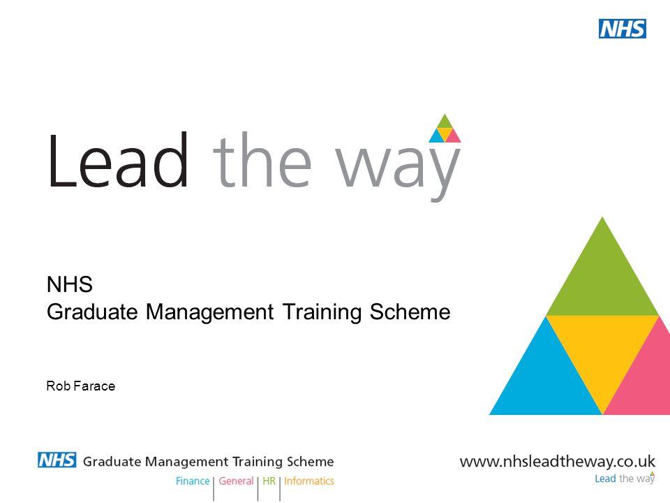 NHS Graduate Management Training Scheme Rob Farace