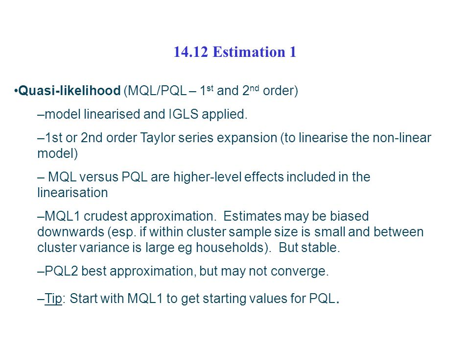 14.12 Estimation 1 Quasi-likelihood (MQL/PQL – 1st and 2nd order)