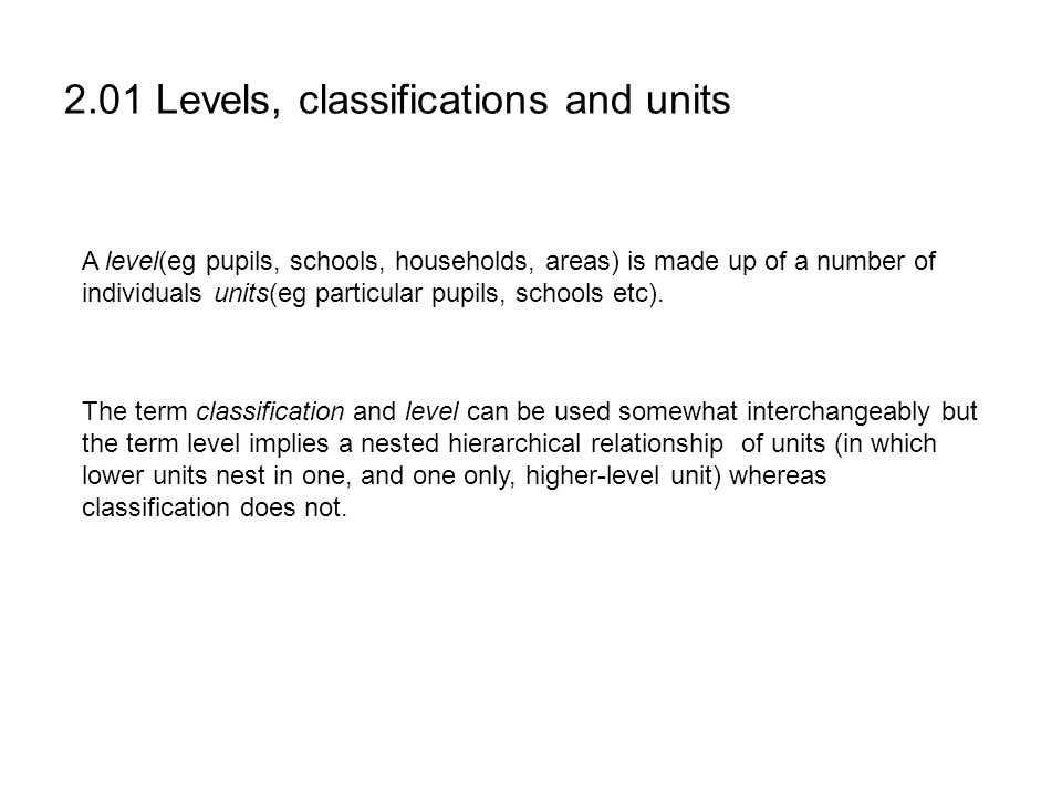 2.01 Levels, classifications and units