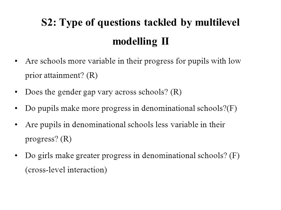 S2: Type of questions tackled by multilevel modelling II