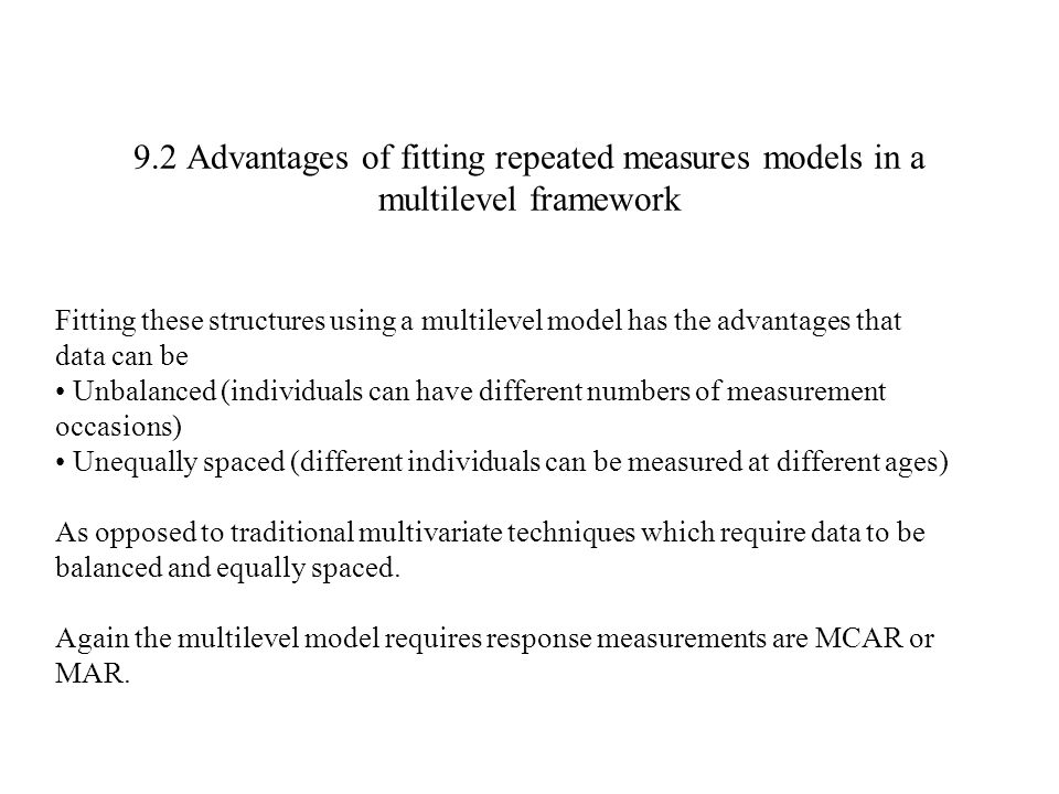 9.2 Advantages of fitting repeated measures models in a multilevel framework
