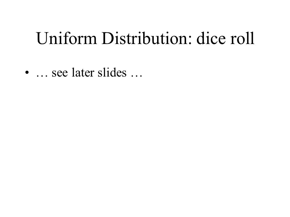 Uniform Distribution: dice roll