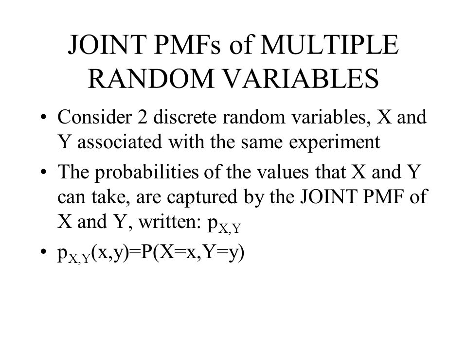 JOINT PMFs of MULTIPLE RANDOM VARIABLES