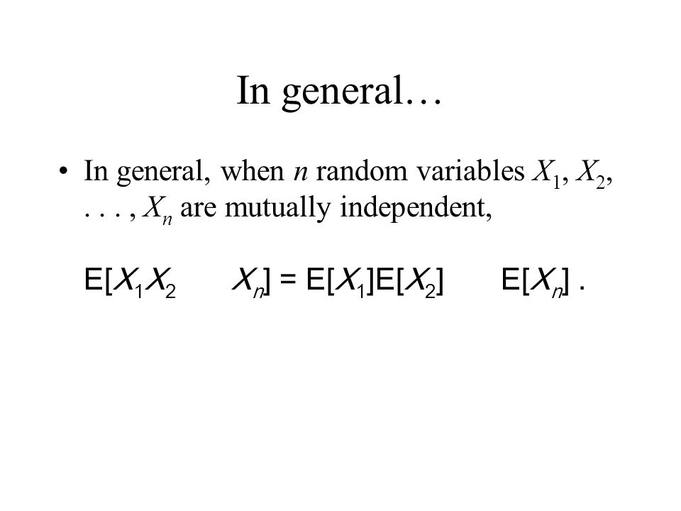 In general… In general, when n random variables X1, X2, .