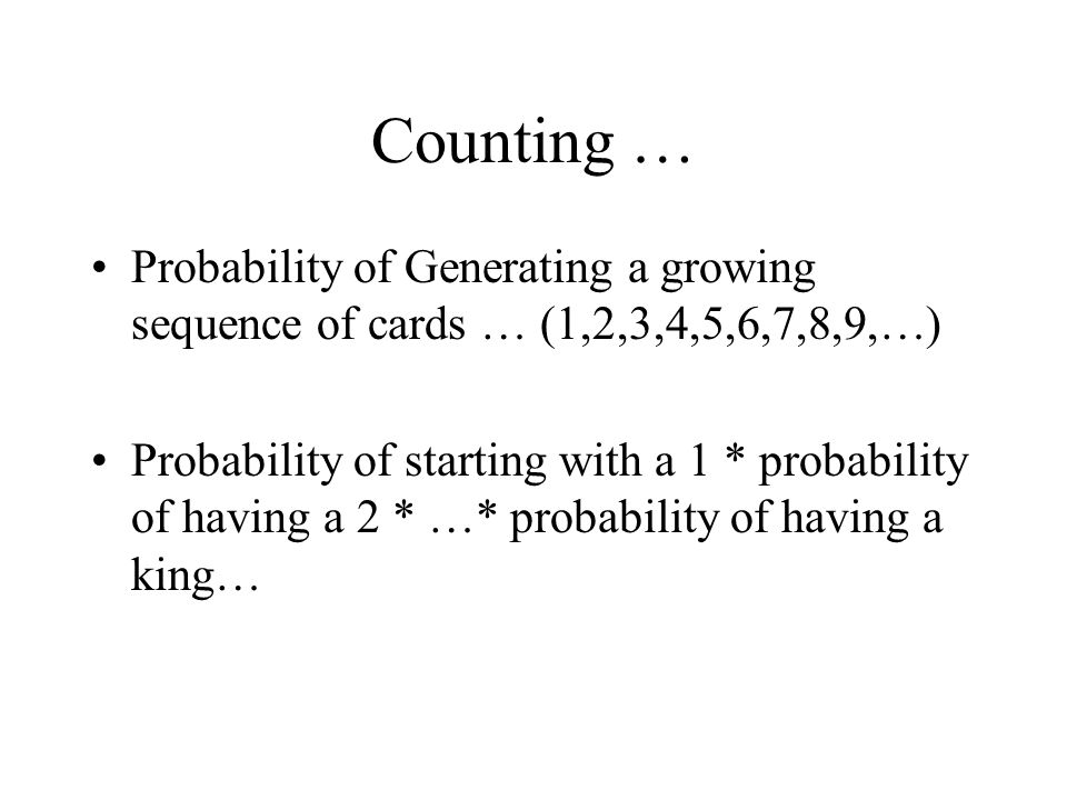 Counting … Probability of Generating a growing sequence of cards … (1,2,3,4,5,6,7,8,9,…)